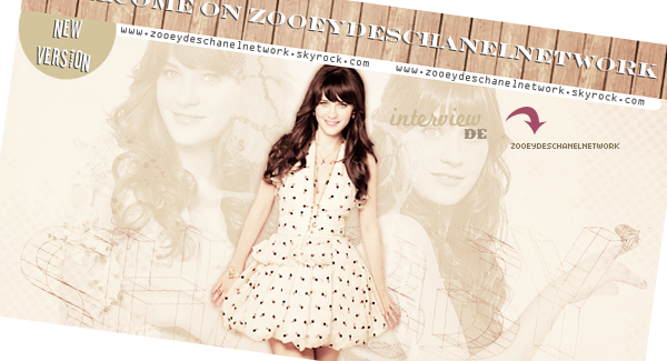 ♦ Interview de ZooeyDeschanelNetwork ♦