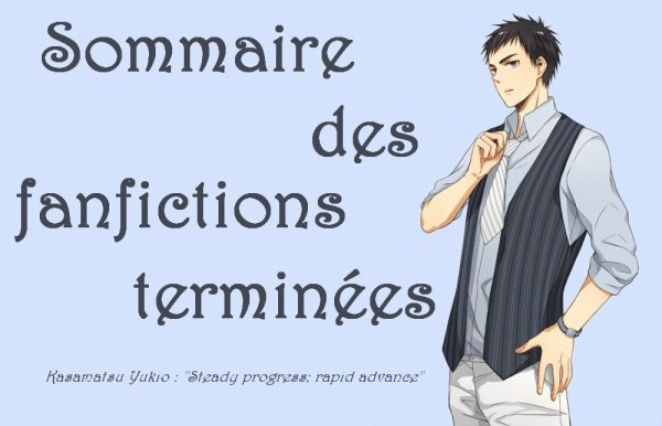 SOMMAIRE DES FANFICTIONS TERMINEES