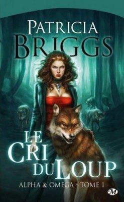 Alphas & Omega, tome 1 : Le cri du loup - Patricia Briggs