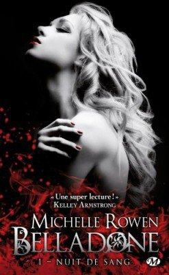 Belladone, tome 1 : Nuit de Sang - Michelle Rowen