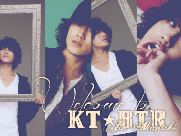 Welcome to you on theKT-BTR-JinAkanishi