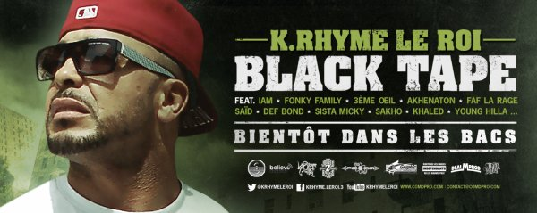 K RHYME LE ROI / BLACK TAPE