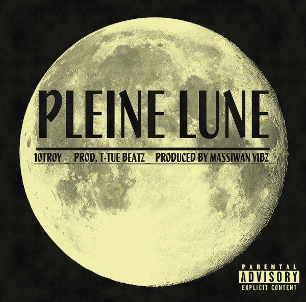 en attendant la mixtape / pleine lune (10TROY) (2012)