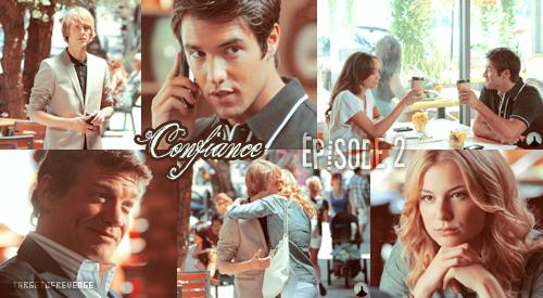 """Saison 1, Episode 2 """" Confiance """" [ Regarder cet épisode ]"""