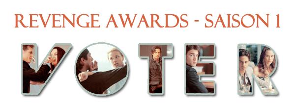 Revenge Awards - Saison 1  Votre avis m'intéresse
