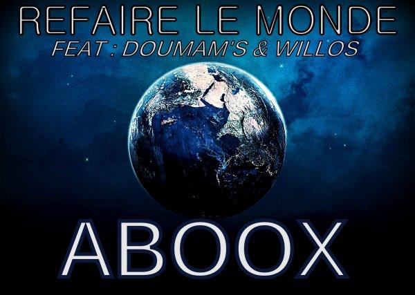 SPIRITU'HALL / ABOOX - REFAIRE LE MONDE - Feat DOUMAM'S & WILLOS (2014)