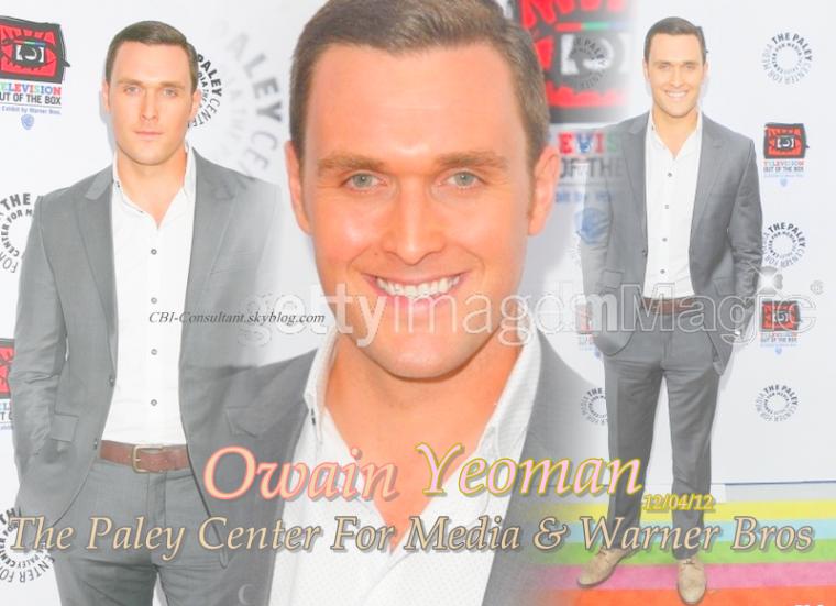 News de Owain Yeoman qui était également au The Paley Center For Media & Warner Bros voici les photos