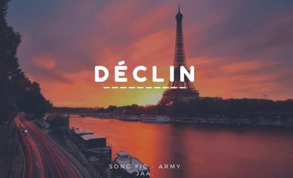 (Song Fic) Déclin.