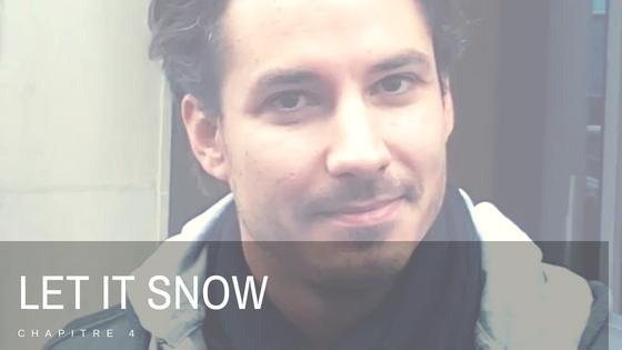 Let it snow - Chapitre 4