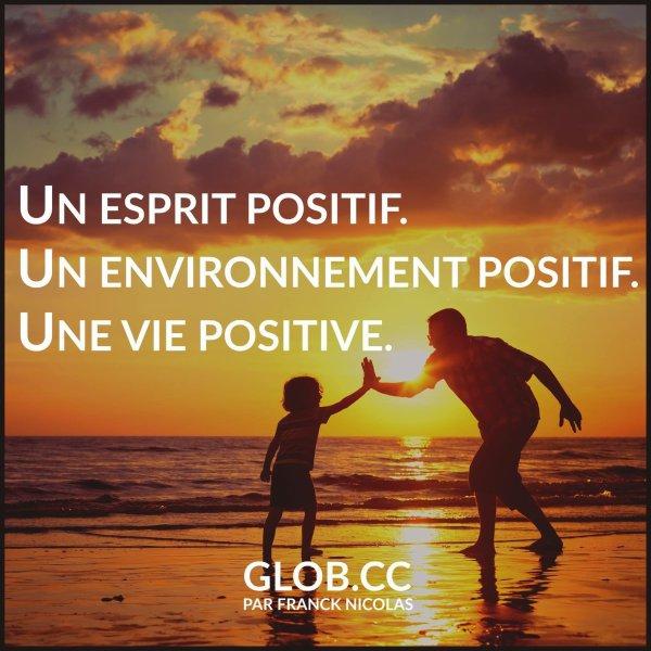 Une vie positive ...
