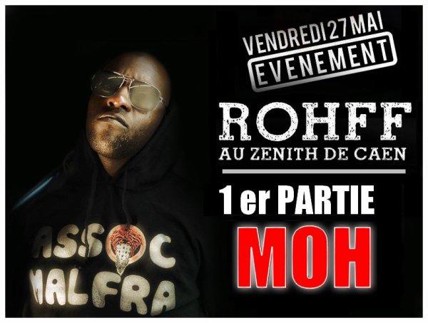 Evènement: MOH en 1er Partie de ROHFF au Zenith de Caen.