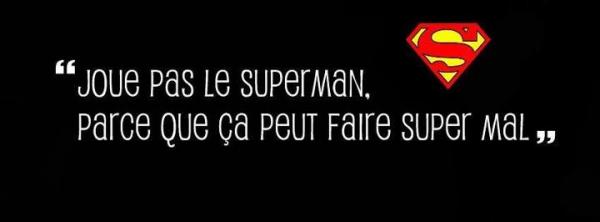 ON EST TOUS DES SUPER HEROS, MAIS ON NE L'AI QU'AVEC CERTAINES PERSONNES UNIQUEMENT.