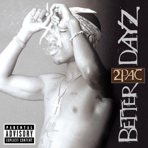 2pac- Better Dayz