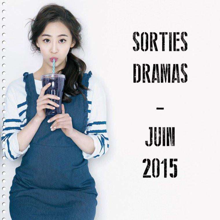 Sorties Dramas - Juin 2015