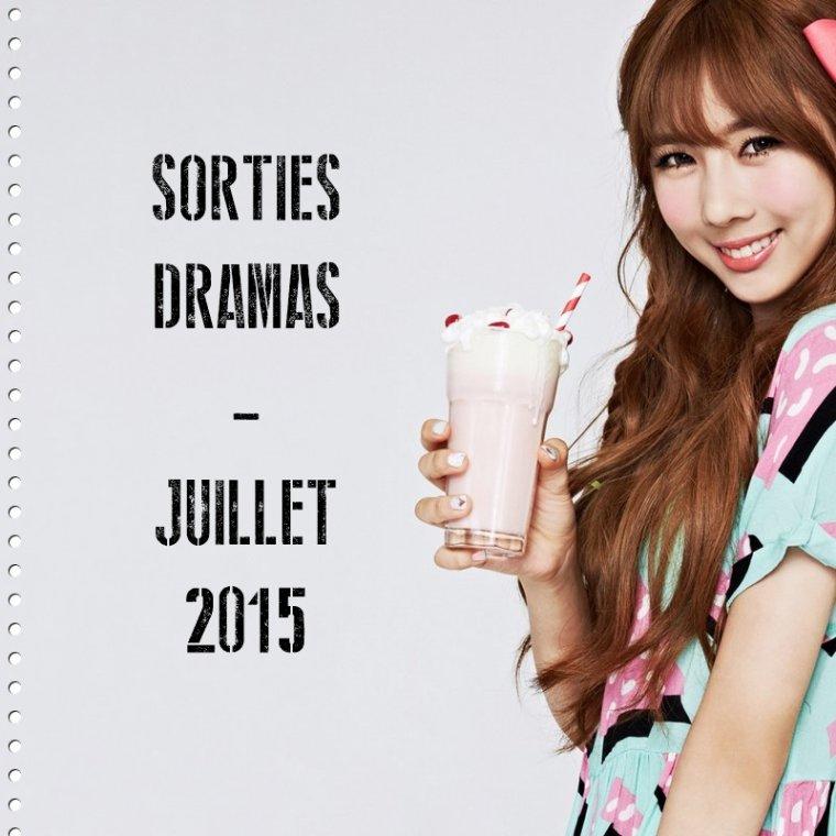 Sorties Dramas - Juillet 2015