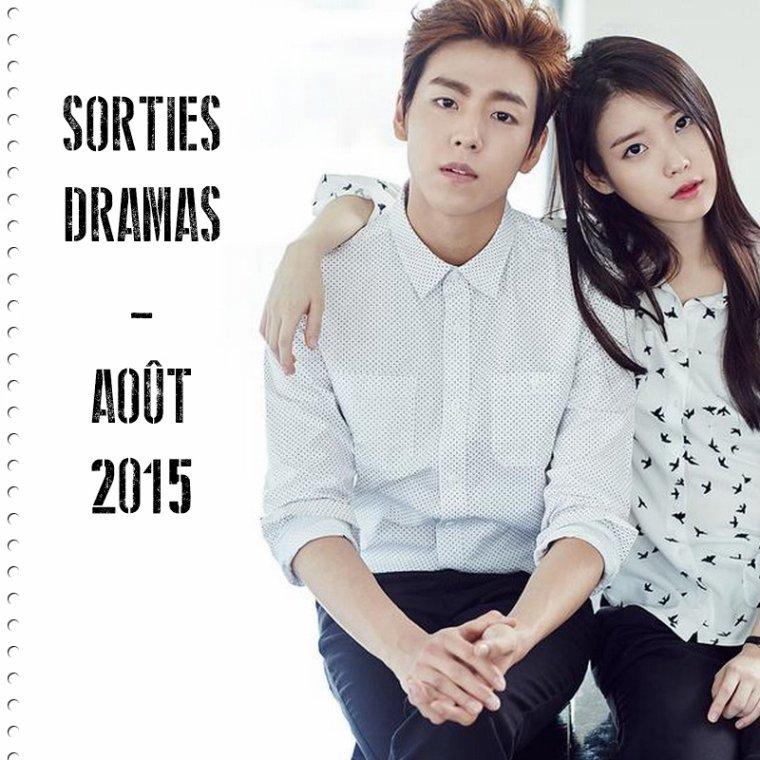 Sorties Dramas - Août 2015