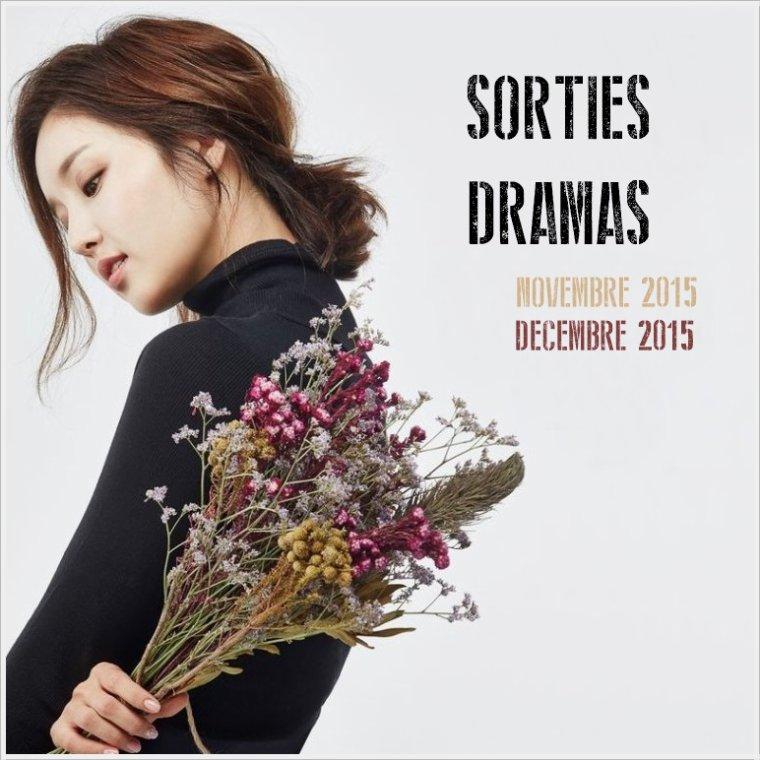 Sorties Dramas - Novembre/Décembre 2015