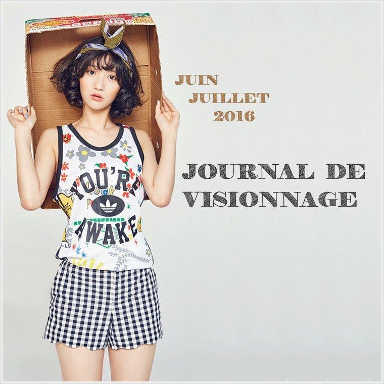 Journal de Visionnage : Juin / Juillet 2016