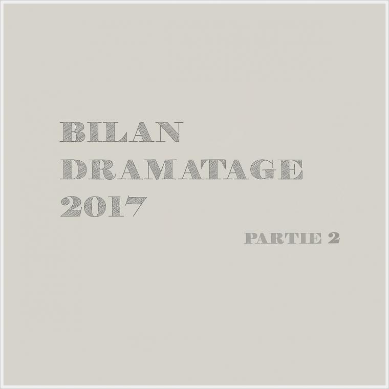 Bilan Dramatage 2017 | Partie 2