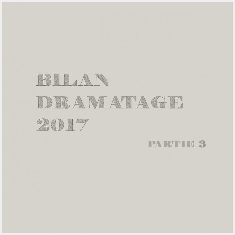 Bilan Dramatage 2017 | Partie 3