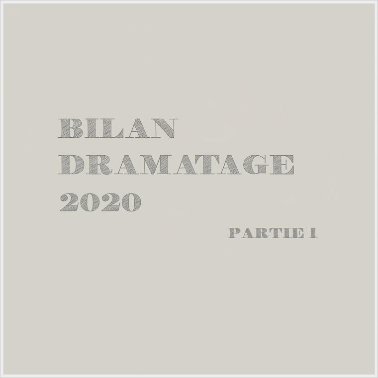 Bilan Dramatage 2020 | Partie 1