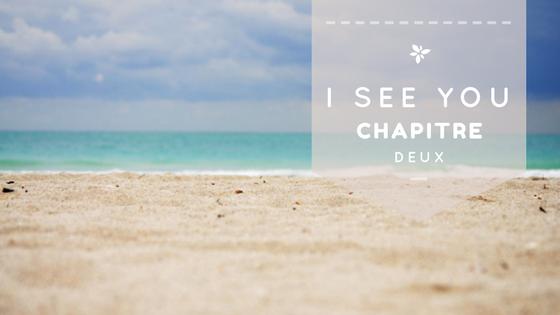 Mini-fic: I see you Chapitre Deux