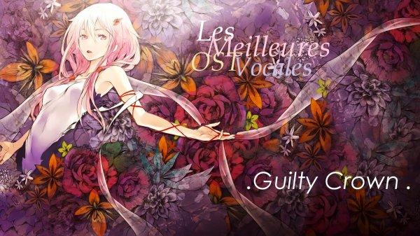 Top 5 des meilleures OSTs Vocales - Guilty Crown