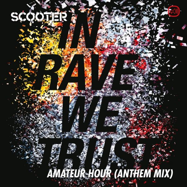 scooter forever / Scooter - In Rave We Trust Amateur Hour (Anthem Mix)  (2017)
