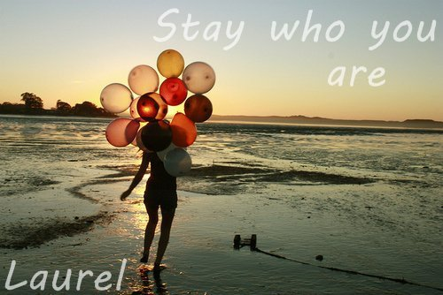 STAY WHO YOU ARE