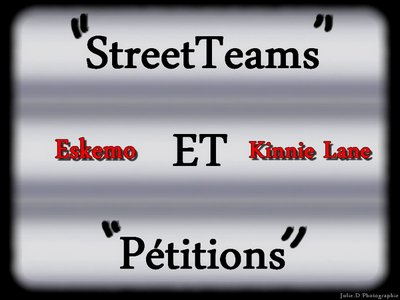 StreetTeam et Pétitions sur Eskemo et Kinnie Lane