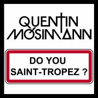 [16.09] New single Do You St-Tropez by Quentin Mosimann