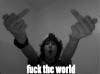 FUCK THE WORLD*