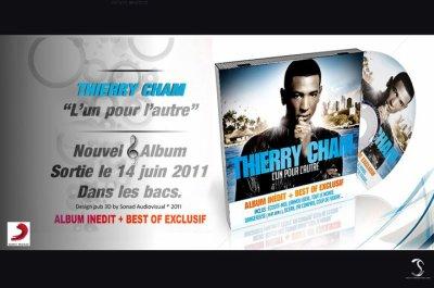 """Le 14 Juin 2011 sortie du Nouvel Album de Thierry Cham """"L'un pour L'autre"""""""