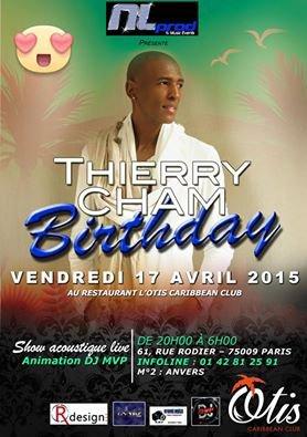 RDV à l'anniversaire de THierry Cham Le 17 Avril 2015 :-)