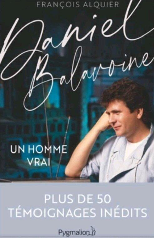 DANIEL BALAVOINE, ''un homme vrai'', Editions Pygmalion