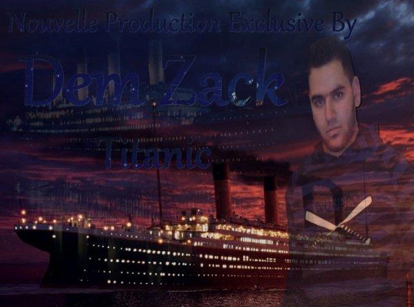 Dem Zack - Titanic