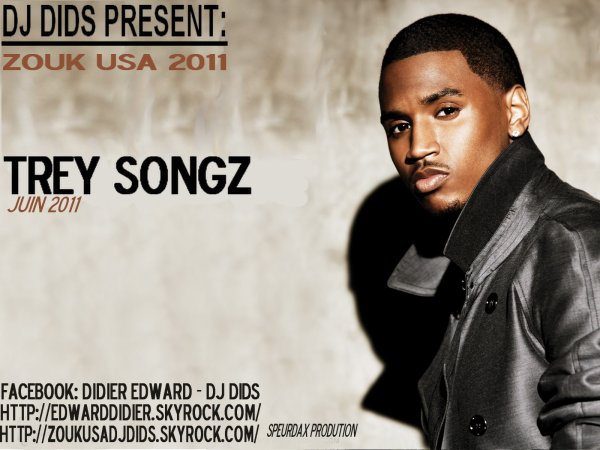 DJ DIDS AND TREY SONGZ / new zouk TREY SONGZ  (juin2011) (2011)