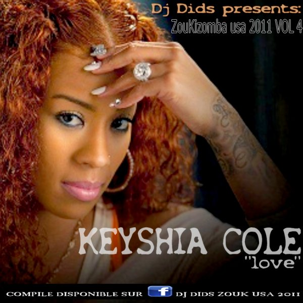 "DJ DIDS PRESENTS: zouk usa 2011 VOL 4 / KEYSHIA COLE ""LOVE""  (2011)"