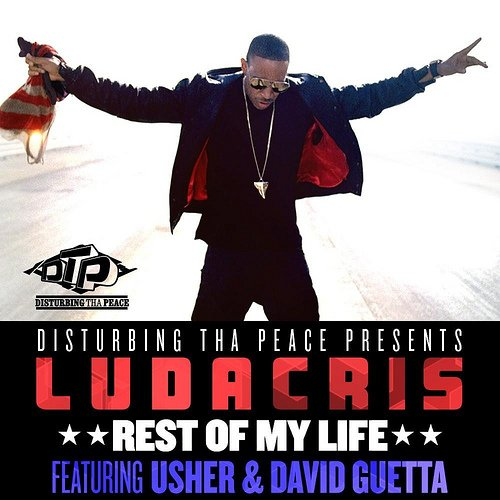Ludacris - Rest Of My Life ft. Usher & David Guetta  (2012)