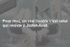 Juillet-Aout <3