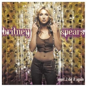 ...Baby One More Time, Oops!... I Did It Again, Britney
