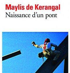 Avis - de Kerangal [Naissance d'un pont]