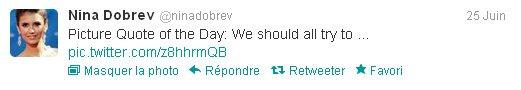 25/06/2012 Nina a twitter : Citation Photo Du Jour: Nous devrions tous essayer de ...