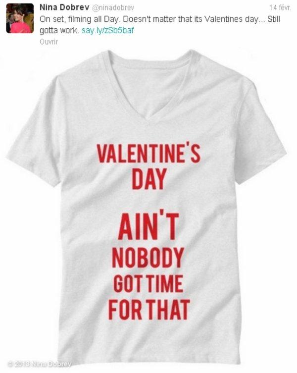 14/02/2013 Nina a twitter : Sur le plateau, tournage tous les jours. Peu importe que c'est la Saint Valentin... Doit encore travailler.