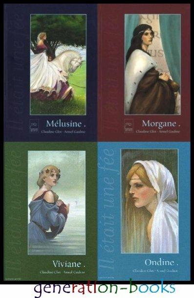 Il été une fée Mélusine Morgane Viviane Ondine