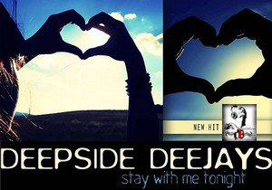 Deepside Deejays /  Stay With Me Tonight (Radio Edit) (2012)