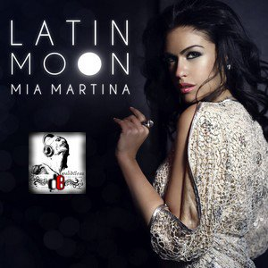 Mia Martina  /  Latin Moon (2012)