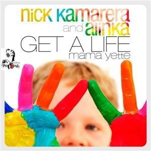 Nick Kamarera & Alinka  / Get A Life (Mama Yette) (Original Extended Mix) (2012)
