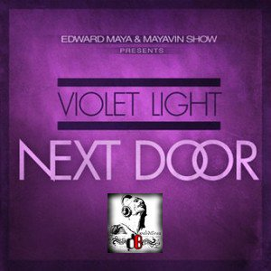 Edward Maya Violet Light  / Next Door 2012 (Original Radio Edit) (2012)