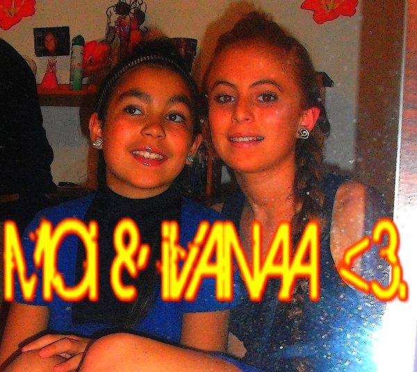 > MOi & iVANAA <3.